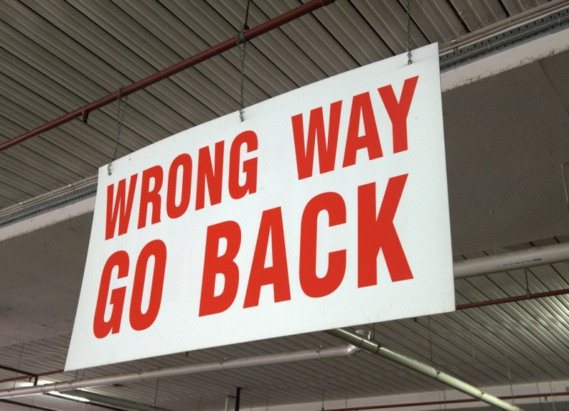 Wrong way, go back